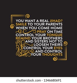 Ramadan Quote. you want a real jihad. smile to your parent.