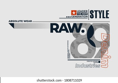 Raw denim, modern and stylish typography slogan for t-shirt. Abstract design with the camouflage and the lines style. Vector print, typography, poster. Global swatches.