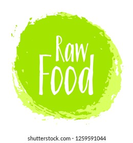 Raw food diet label, green painted emblem for fresh food packaging, round logo, circle stamp vector illustration. Food sticker, vegan raw diet icon clip art graphic design isolated on white.