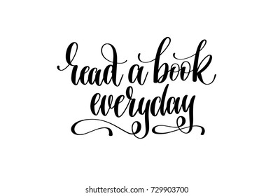 read a book everyday hand written lettering inscription to poster, banner, printable wall art or overly photography, calligraphy vector illustration