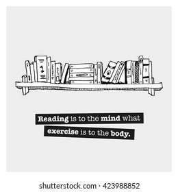 Reading is to the mind what exercise is to the body. (Vector Illustration Quote Poster Design)