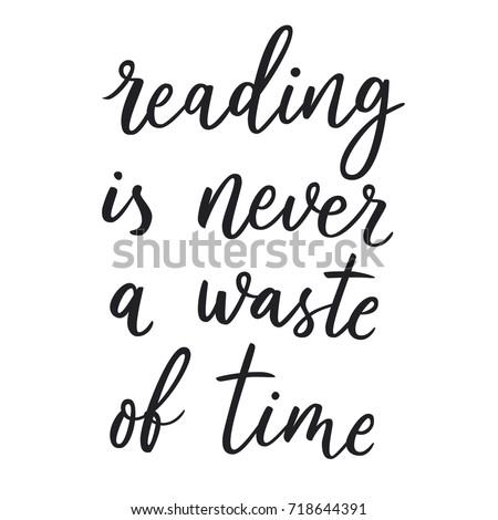 Reading Never Waste Time Hand Lettering Stock Vector Royalty Free