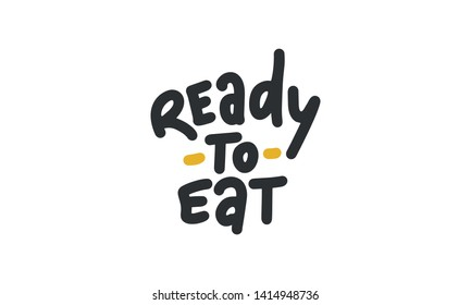 Ready to eat. Handwritten vector lettering. Unique hand drawn nursery poster. Cute phrases. Ink brush calligraphy. Scandinavian style. Poster, card, banner, t-shirt design element. Vector illustration