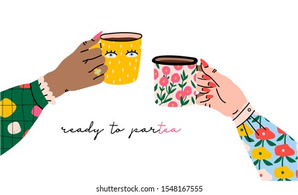 Ready to partea. Funny pun. Female hands holding cups with tea. Side view. Hand drawn colored trendy vector illustration. Cartoon style. Flat design. Isolated on a white background