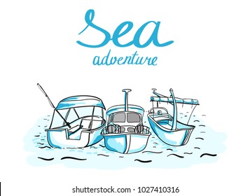 Ready to print vector post card with handwritten words Sea adventure and the sketches of three boats on the sea.