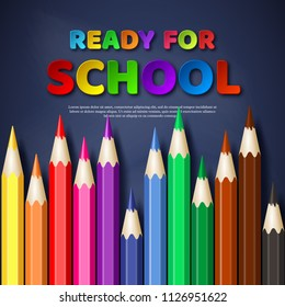 Ready for school paper cut style letters with realistic colorful pencils. Blackboard background. Vector illustration.