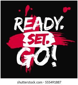 Ready. Set. GO! (Brush Lettering Vector Illustration Design)