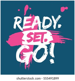 Ready. Set. GO! (Brush Lettering Vector Illustration Design)