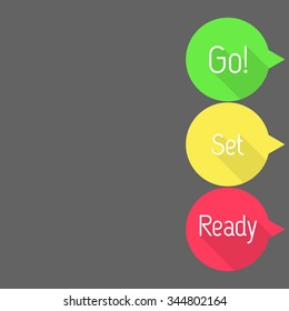 Ready - Set - Go! Countdown. Talk bubbles with Ready, Set and Go! in three colors. Flat style vector illustration.