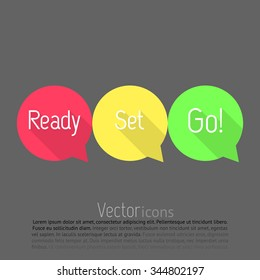 Ready, Set, Go! countdown. Vector talk bubble in three colors. Flat style design with long shadows. Ready, set, go!