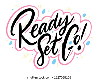 Ready Set Go phrase. Hand drawn vector lettering. Isolated on white background.