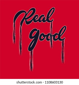 Real Good Slogan with Loose Fringes for Tshirt Graphic Vector Print