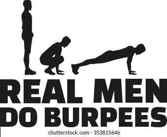 Real men do burpees
