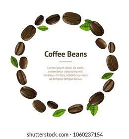 Realistic 3d Coffee Various Beans Banner Card Circle with Leaves Plant Ingredient Hot Morning Drink for Design. Vector illustration of Coffee Bean