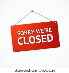 Realistic 3d Detailed Sorry We are Closed Hanging Rectangle Red Sign Message for Store or Shop. Vector illustration
