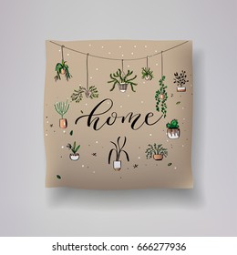 Realistic 3d throw pillow model with 'home' lettering calligraphy and hand drawn print with house plants elements. Apartment interior design element. Cushions vector collection.