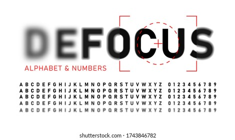 Realistic blurred font. Alphabet with focused and defocused letters and numbers. Bold letters isolated on white background. Vector illustration