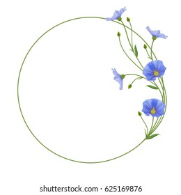 Realistic flax flowers, circle frame. Eco-friendly lifestyle.