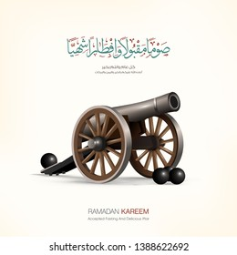 Realistic Ramadan cannon and calligraphy mean ( Ramadan Kareem - accepted fasting and delicious Iftar ) greeting card