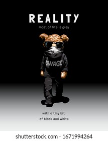 reality slogan with bear toy wearing mask and sunglasses walking in shadow illustration
