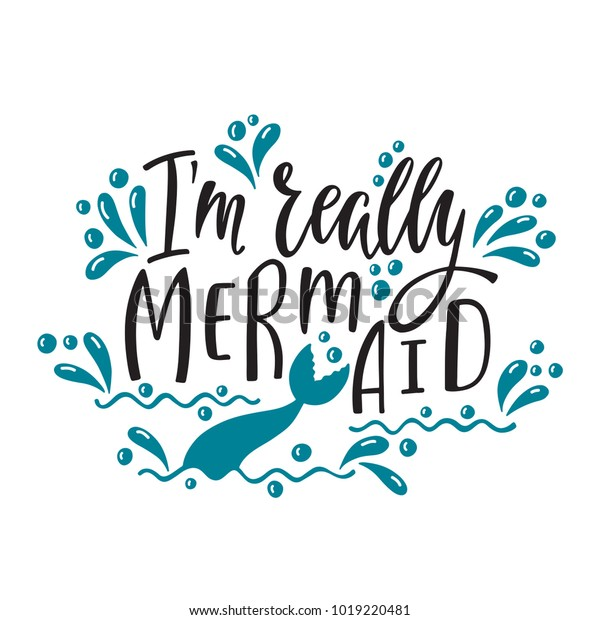 Im Really Mermaid Handwritten Inspirational Quote Stock Vector Royalty Free 1019220481