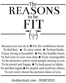 The reasons to be fit. Inspirational vector poster.