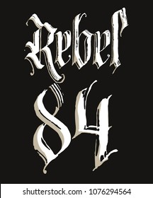 Rebel t-shirt stamp with Gothic calligraphy lettering, Hand drawn sketchy design with medieval Blackletter script, rock and biker style print, vintage tee graphics. vector