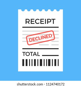 Receipt with declined stamp. Paper bill. Declined payment, rejected transaction, purchase failed concepts. Flat design vector illustration