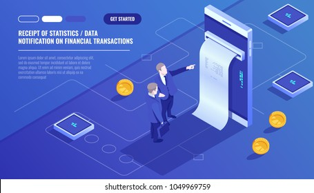 Receipt of statistics data, notification on financial transaction, mobile bank, smartphone with paper bill, two businessman, team leader isometric vector technology