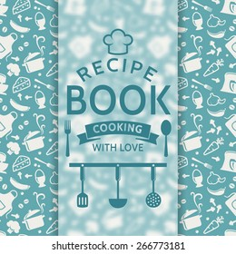 Recipe book. Cooking with love. Recipe card with silhouette culinary symbols and typographic badge. Vector background in blue and white colors.