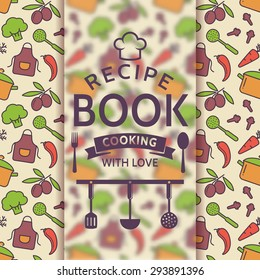 Recipe book. Cooking with love. Recipe card with colorful culinary symbols and typographic badge. Vector illustration.