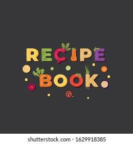 Recipe book - lettering label design. Vector illustration.