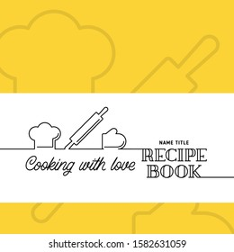 Recipe cooking book line art style cover emblem label print. Kitchen utensil with typography background. Vector vintage illustration.