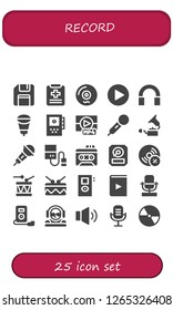 record icon set. 25 filled record icons. Simple modern icons about  - Floppy disk, Medical report, Vinyl, Play, Audio, Microphone, Recorder, Mp, Gramophone, Hard drive, Hdd, Vynil