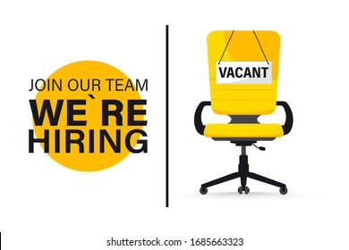 Recruiting or hiring, open vacancy. Business hiring and recruiting concept. We are hiring. Vacant position with Empty office chair with vacant with a sign we need you. Office chair vector illustration
