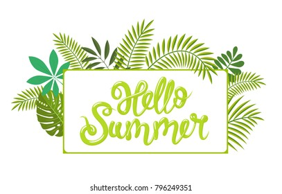 Rectangular tropical frame, template with place for text. Heelo Summer lettering. Vector illustration, isolated on white background.