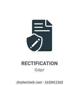 Rectification glyph icon vector on white background. Flat vector rectification icon symbol sign from modern gdpr collection for mobile concept and web apps design.