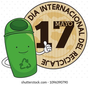 Recycle bin with thumb up gesture and round button made in cardboard, globe inside with greeting message promoting International Recycling Day (written in Spanish) in May 17.