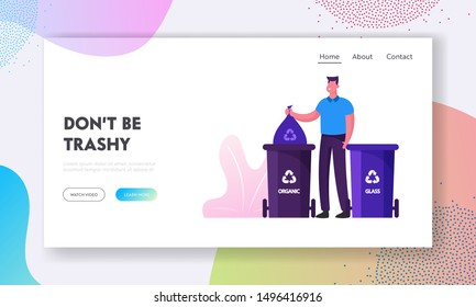 Recycling and Earth Pollution Website Landing Page. Man Throw Garbage into Special Containers with Recycle Sign for Glass and Organic Litter or Trash Web Page Banner. Cartoon Flat Vector Illustration
