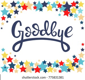Red, blue, purple, yellow stars and lettering: Goodbye, Hand sketched Goodbye lettering typography. Hand drawn Goodbye  lettering sign. Badge, icon, banner, tag. Goodbye Vector illustration