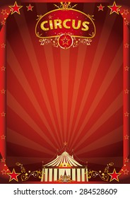 Red circus fantastic. A retro circus poster with sunbeams for your entertainment.