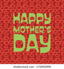 """Red, deep orange and lime green Happy Mother's Day on Mid-Century Modern """"Tiki"""" background. Good for social cards and banners."""