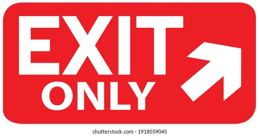 Red exit sign with arrow. Warning plate red color. Exit Only text. Isolated background