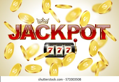 Red glossy jackpot text with crown, slot machine with lucky seven and falling golden coins background. Winner casino