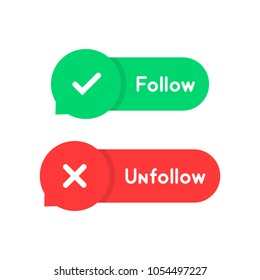 red and green follow and unfollow bubble. concept of mark template for social network or fans followers. cartoon style trend modern simple text logotype graphic art design element isolated on white
