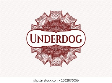 Red money style emblem or rosette with text Underdog inside