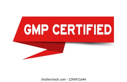 Red paper speech banner with word GMP (Abbreviation of good manufacturing practice) certified on white background (Vector)