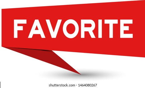 Red paper speech banner with word favorite on white background (Vector)