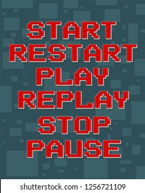 Red pixel retro different texts for video games web design. Start, restart, play, replay, stop, pause. Navigation buttons. On gray background with square. Vector icons set.