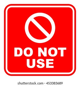 Red prohibition sign DO NOT USE. Vector illustration.
